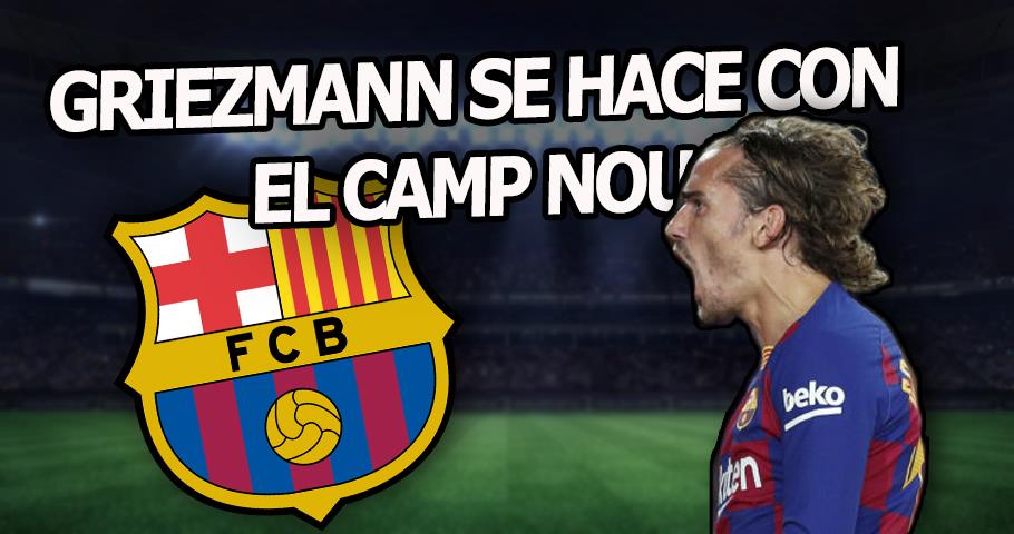 Antoine Griezmann conquista el Camp Nou con el Barça