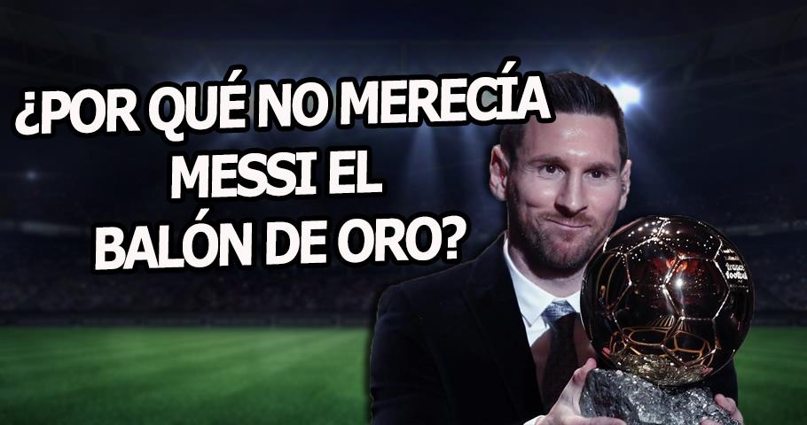 ¿Se merece Leo Messi su sexto Balón de Oro?