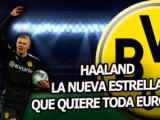 Erling Haaland, el nuevo hombre gol de Europa
